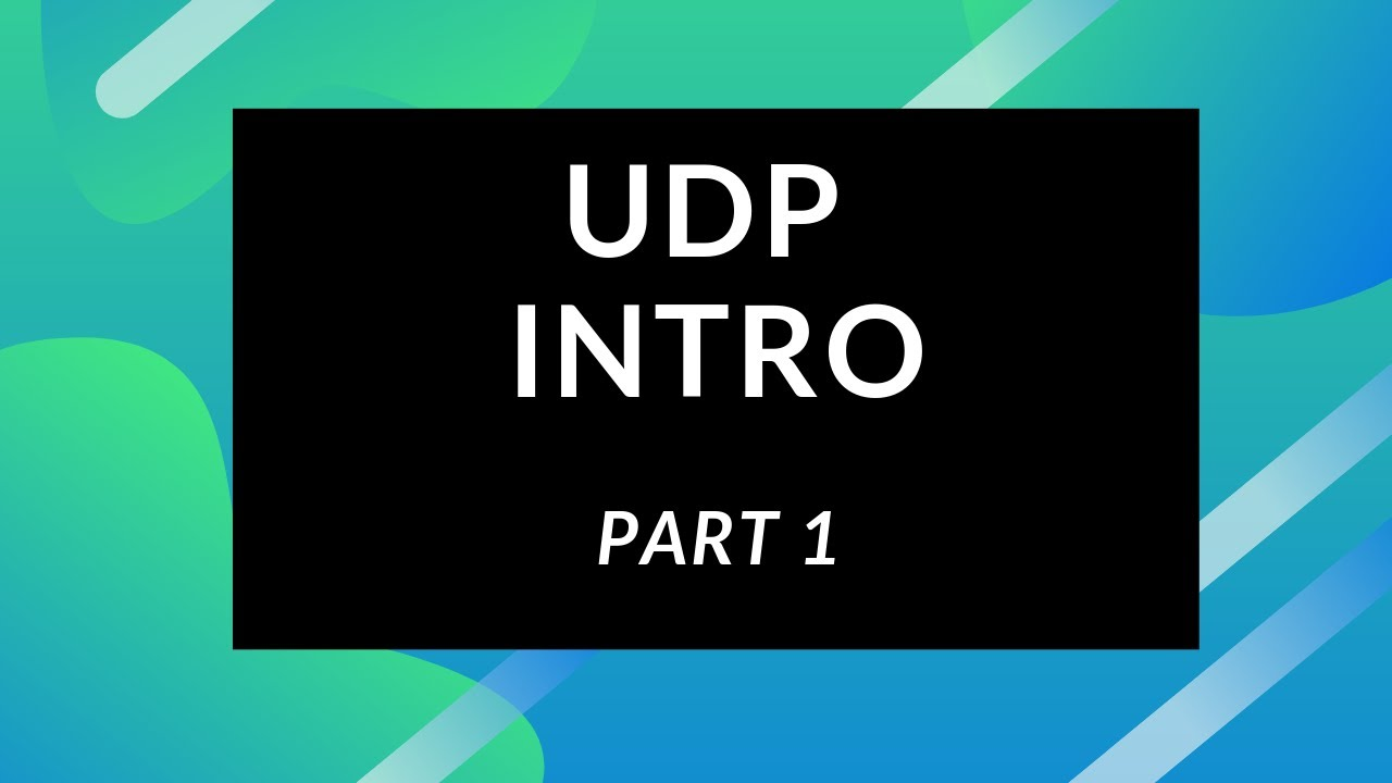 UDP Intro Part 1