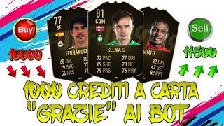 COME FARE 1000 CREDITI A CARTA ''GRAZIE'' AI BOT | COMPRAVENDITA FIFA 19