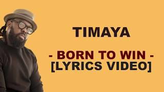 Timaya    -  Born To Win  -    [Lyrics Video]