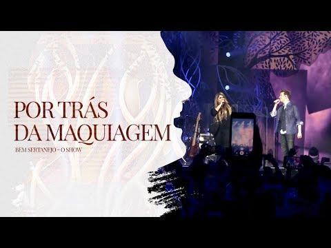 Michel Teló - Por Trás da Maquiagem part. Marília Mendonça | DVD Bem Sertanejo
