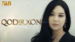 Qodirxon (milliy serial 18-qism) | Кодирхон (миллий сериал 18-кисм)