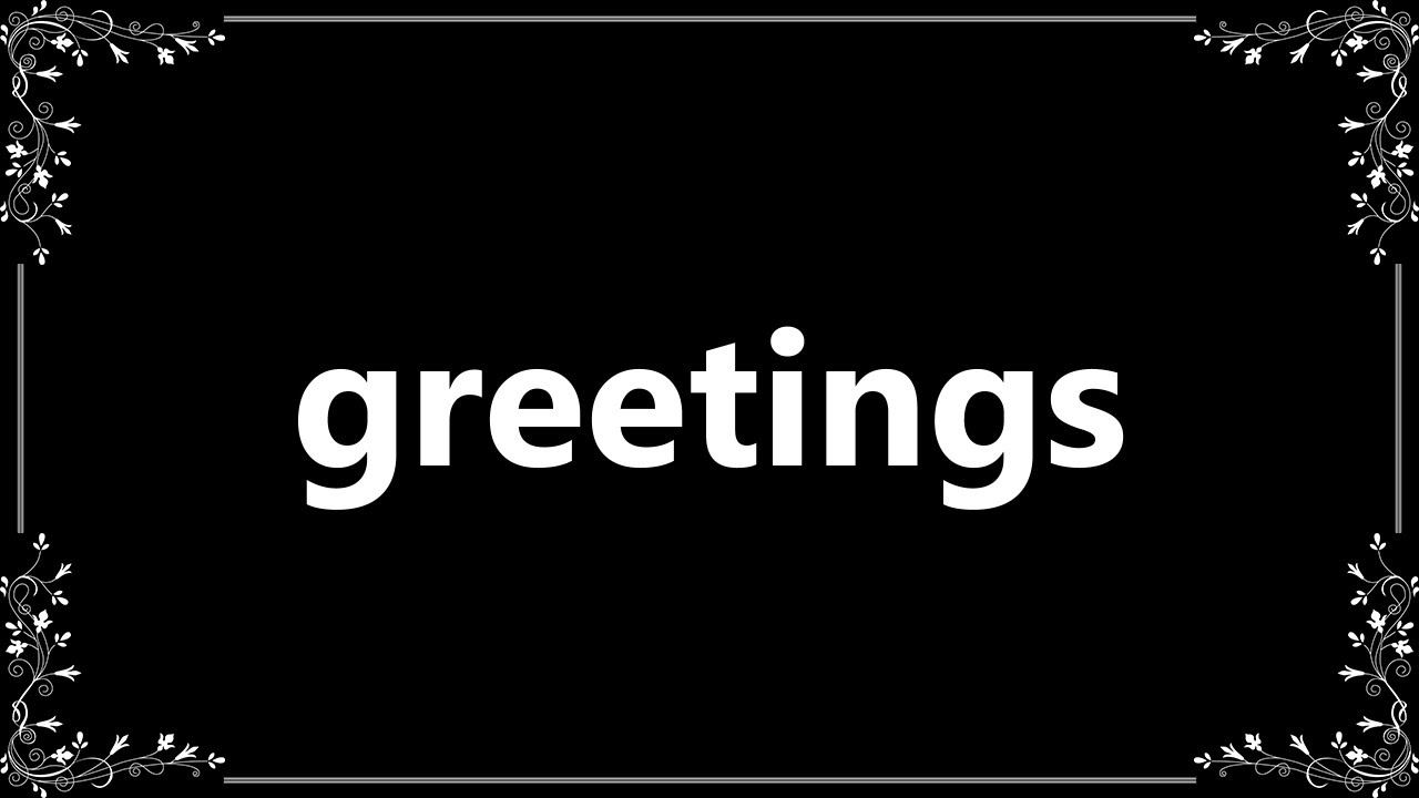 Greetings - Meaning and How To Pronounce