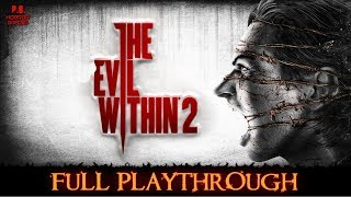 The Evil Within 2 |Full Playthrough| [PS4 Pro] Longplay Gameplay Walkthrough No Commentary 1080P