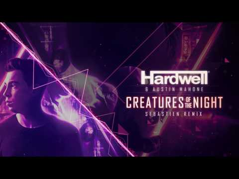 Hardwell & Austin Mahone - Creatures Of The Night (Sebastien Remix)