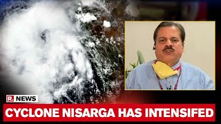'Cyclone Nisarga Has Intensified With 120kmph Windspeed': IMD Chief Mohapatra
