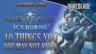 10 Things You May Not Know : MHW Iceborne