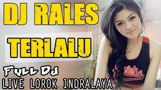Download lagu DJ Terlalu OT RALES Lorok Indralaya OI MP3
