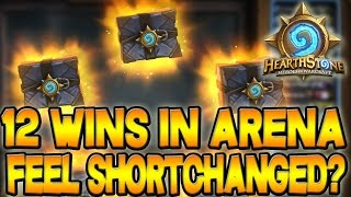 Hearthstone - 12 Wins in Arena...Feel Shortchanged?