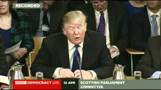 25/04/2012  [FULL SESSION] Donald Trump at the Scottish parliament committee meeting: Windfarms