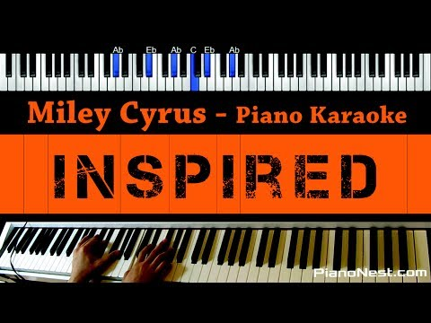 Miley Cyrus - Inspired - Piano Karaoke / Sing Along / Cover with Lyrics
