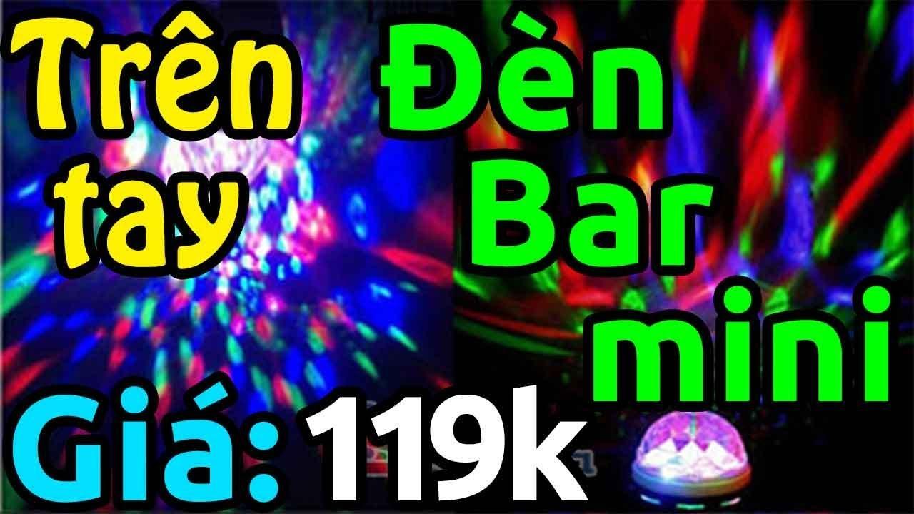 Trên tay đèn vũ trường mini đẹp rẻ 119k