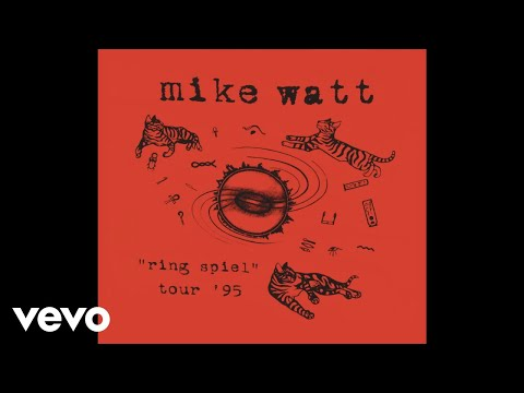 Mike Watt Ring Spiel