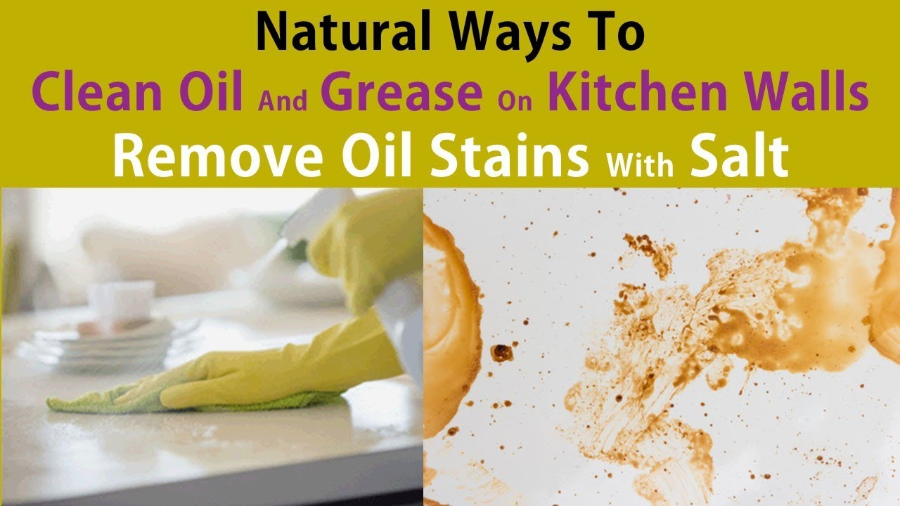 Natural Ways To Clean Oil And Grease On Kitchen Walls - Remove Oil ...