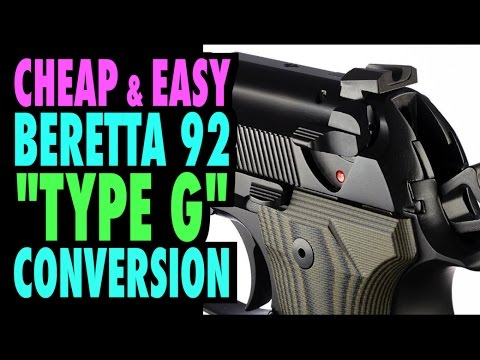 Cheap & Easy Beretta 92 Type G Conversion!