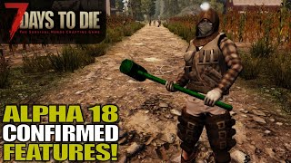 Alpha 18 Confirmed Features List | 7 Days to Die | Alpha 17 Gameplay | E14