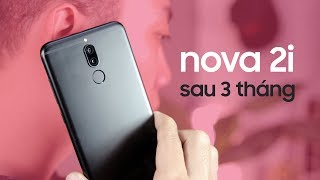 Huawei Nova 2i sau 3 tháng, còn đáng mua???