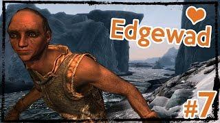 Modded Hardcore Skyrim: Edgewad the Eager [Ep. 7]