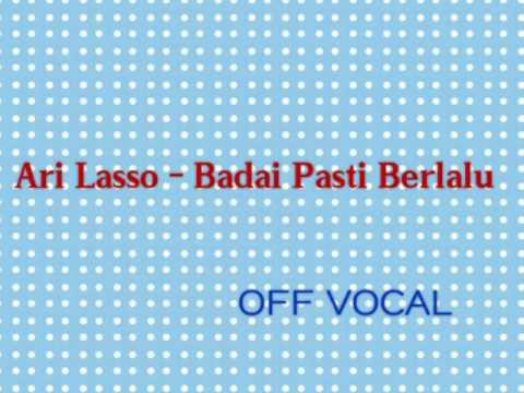 Ari Lasso - Badai Pasti Berlalu ( OFF VOCAL )