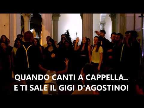 Quando canti a cappella e ti sale il Gigi D'Agostino!