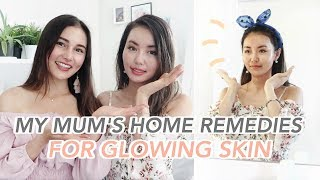 My Mum's Secrets To Youth⎮Home Remedies for Healthy & Glowing Skin