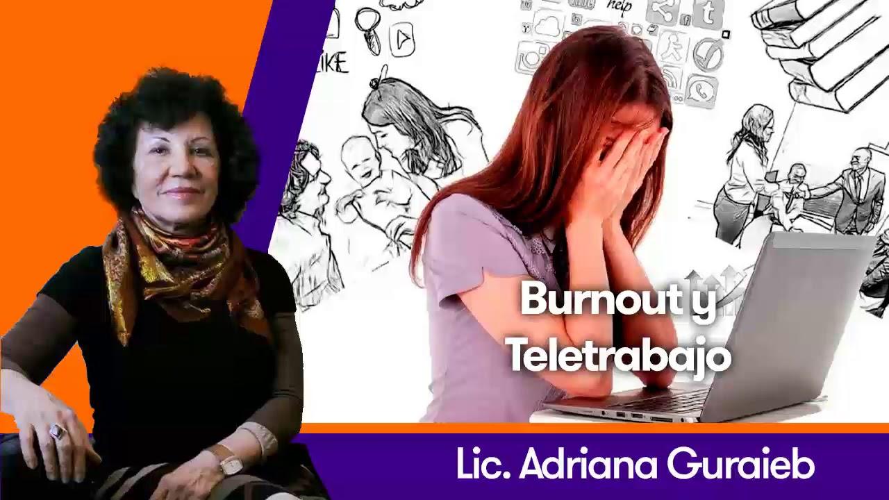 Burnout y Teletrabajo - Lic. Adriana Guraieb