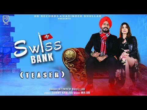 Swiss Bank (Official Teaser) | Jatinder Bhullar | New Punjabi Song 2018