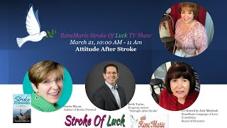 Attitude After Stroke- ReneMarie Stroke Of Luck TV Show -March 21, 10:00 AM - 11 Am