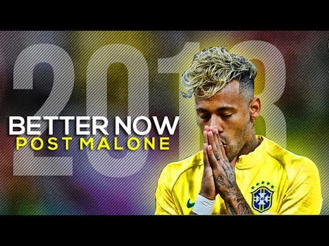 Neymar Jr ►Post Malone - Better Now ● Skills & Goals ● 2018 HD
