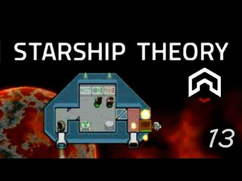Starship Theory - (Ship Building Survival Game) - Part 13