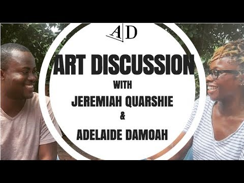 Jeremiah Quarshie, Art Discussion: in Conversation with Adelaide Damoah