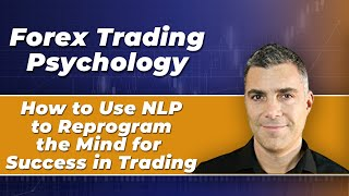 How to Use NLP and Mental Reprogramming to Master Trading the Forex Market