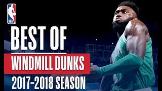 Best Windmills of the 2018 NBA Season! | LeBron James, Donovan Mitchell, Jaylen Brown and More!