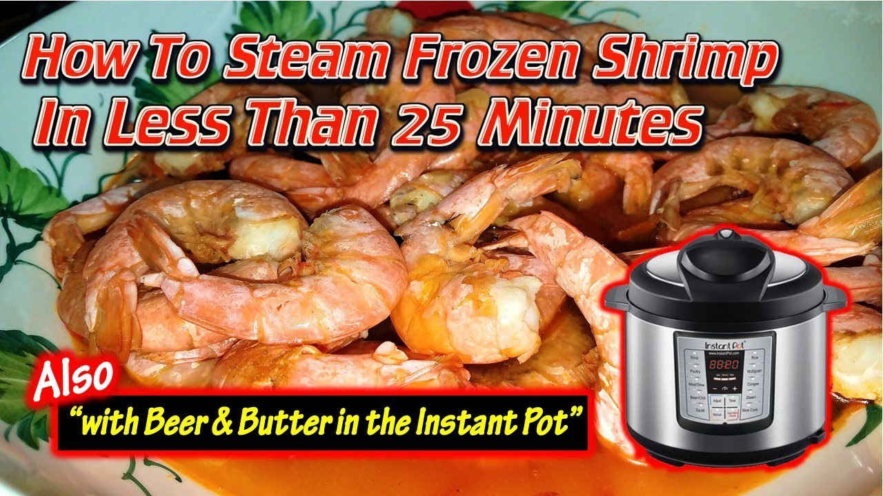 How To Steam Frozen Shrimp In Less Than 25 Minutes - Instant Pot