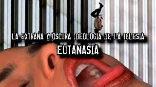 La Extraña y 0scura Ideologia de la Iglesia de la Eutanasia
