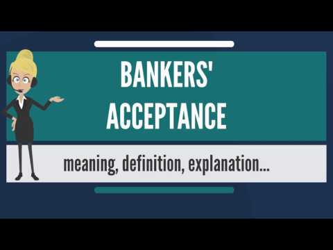 What is BANKER'S ACCEPTANCE? What does BANKERS' ACCEPTANCE mean? BANKERS' ACCEPTANCE meaning
