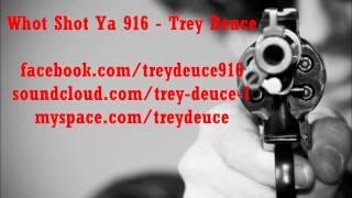 Who Shot Ya 916 - Trey Deuce (Sacramento Rap)