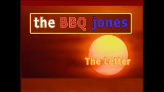 The BBQ Jones -  The Letter