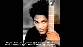 Wajah Tum Ho   Ashish Masih Cover version mp4