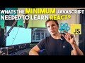 Whats the MINIMUM JavaScript needed to learn react? #grindreel