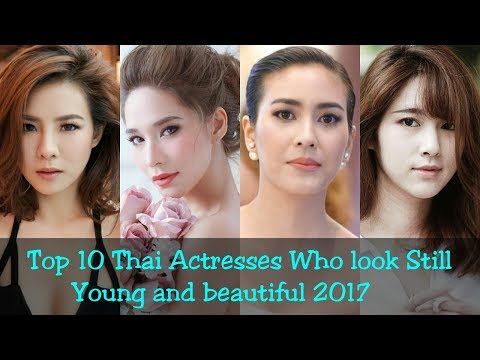 Top 10 Thai Actresses Who look Still Young and beautiful 2017
