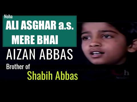 ALI ASGAR  MERE BHAI AIZAAN ABBAS SHABIH ABBAS 2012 13 NAUHA SHABI ABBAS MUZAFFARNAGAR
