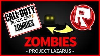 Project Lazarus Zombies ~ CALL OF DUTY ZOMBIES ON ROBLOX?!?!?!