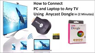 Connect PC(Windows 10) to TV using AnyCast in 2 minutes