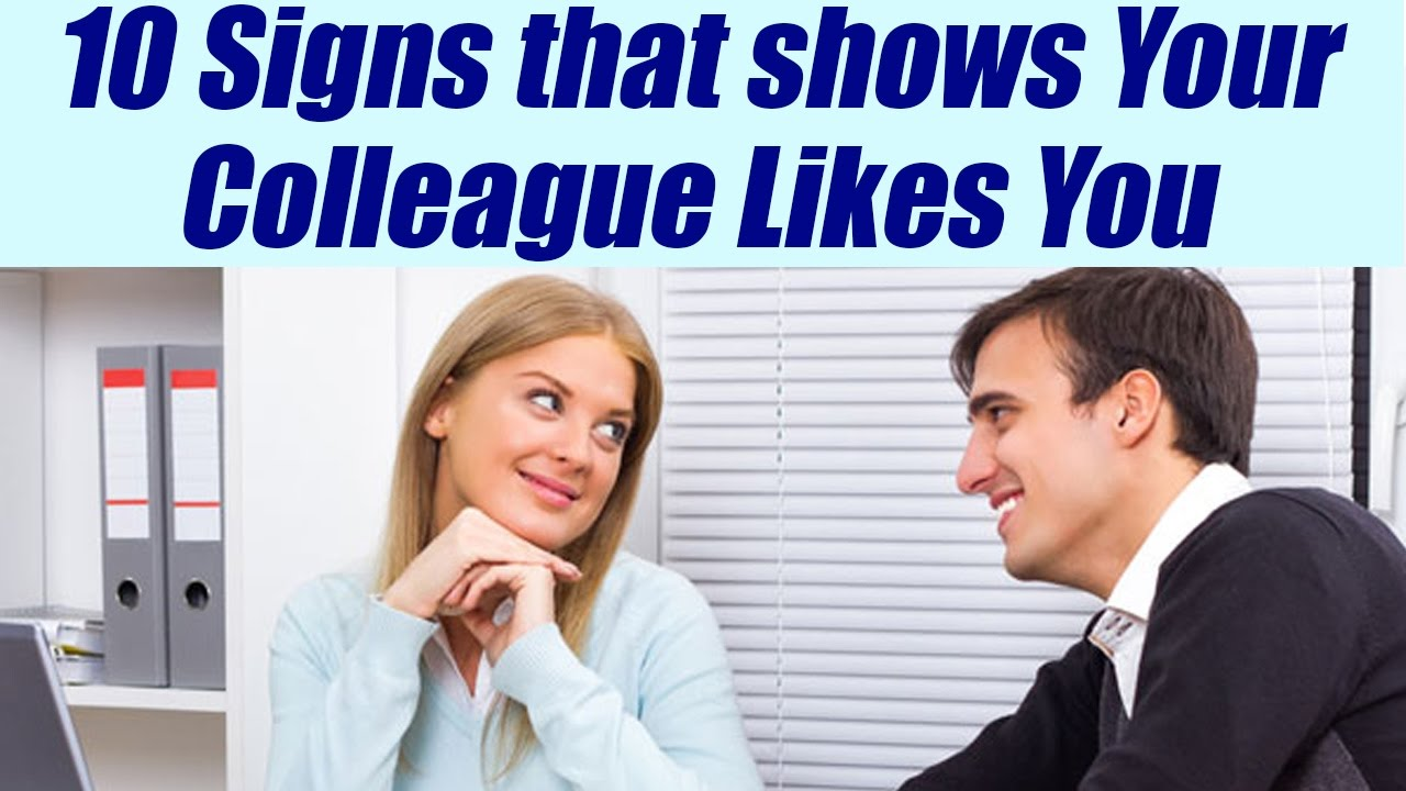 Signs a female coworker is attracted to you