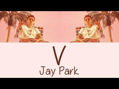 Jay Park - V [Hang, Rom & Eng Lyrics]