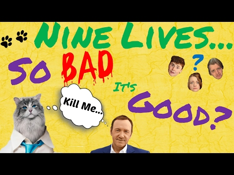 Nine Lives (2016) Is It So Bad It's Good? Feat Hangover Reviews