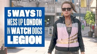 New 4K Watch Dogs Legion gameplay - 5 Ways To Mess Up London