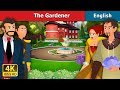 The Gardener in English | Bedtime Stories | English Fairy Tales