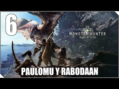 MONSTER HUNTER WORLD | PC | CAP 6 | Nueva zona nuevos monstruos - Paulomu y Rabodaan!