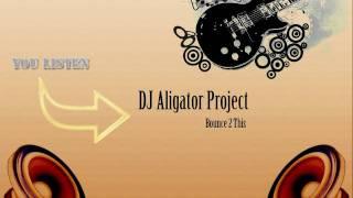 DJ Aligator Project Bounce 2 This